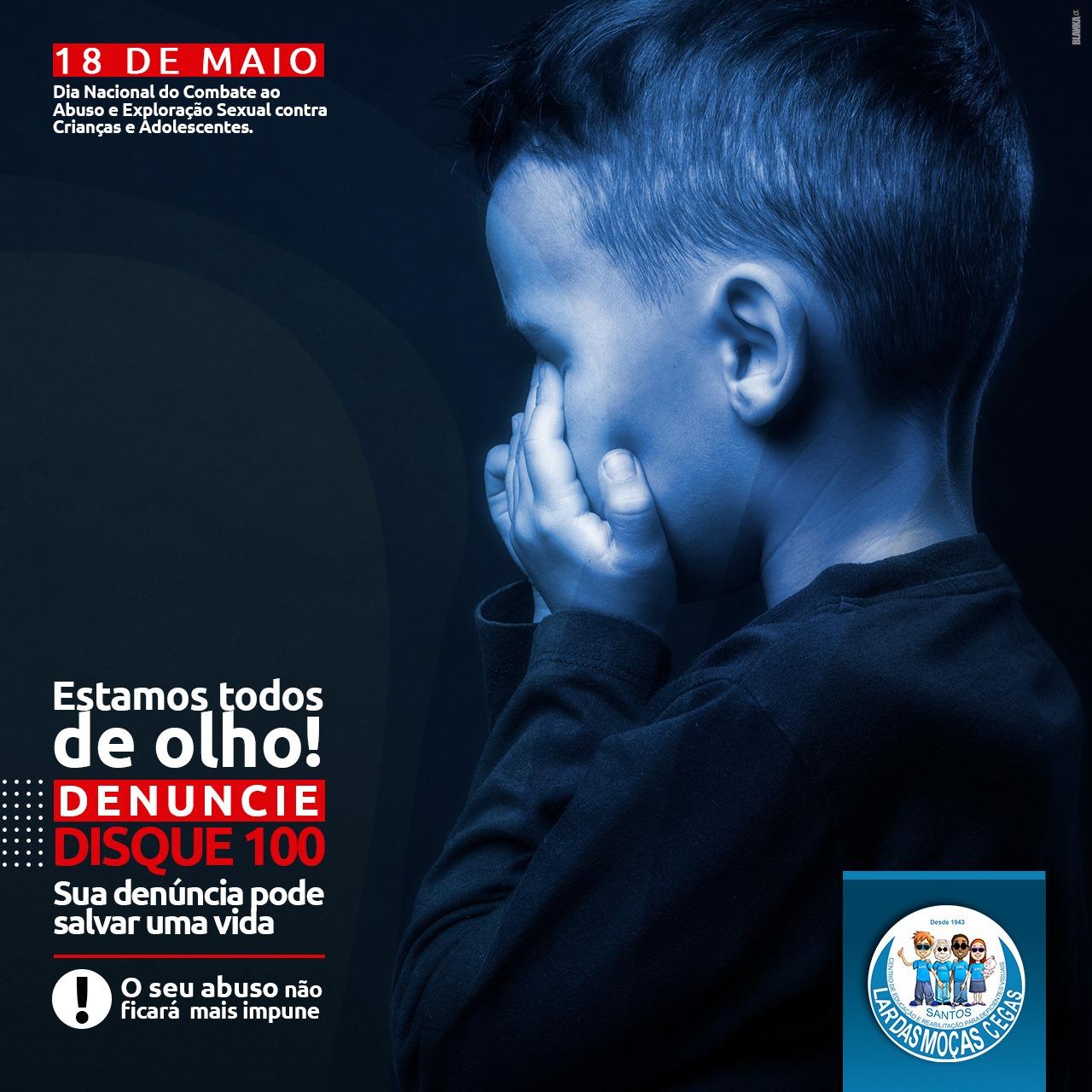 18 de maio – Dia Nacional de Combate ao Abuso e Exploração de Crianças e Adolescentes