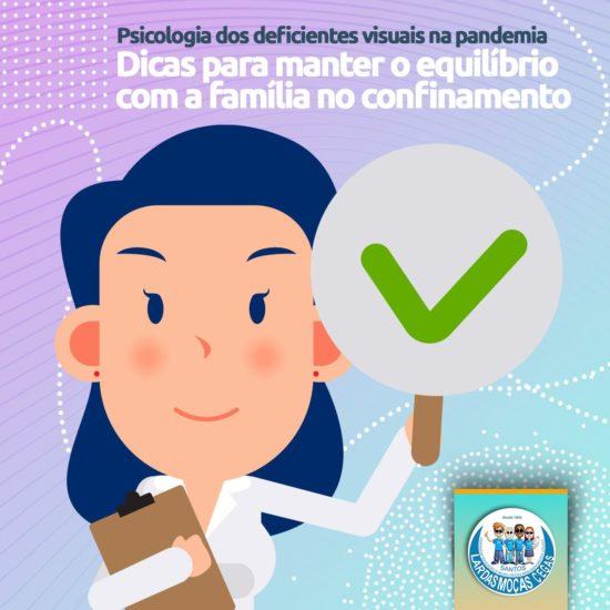 Psicologia para deficientes visuais: Confira dicas para o equilíbrio familiar no confinamento
